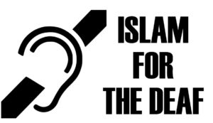 DEVELOPING DEAF ISLAMIC STUDIES AND PROGRAMS