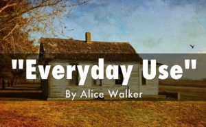 Essay on everyday use by alice walker