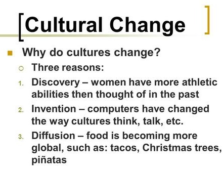Importance of Cultural Change and Its Example