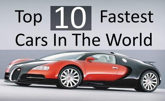 Top 10 Fastest Cars In The World >> Top 10 Fastest Cars In The World Most Expensive Cars