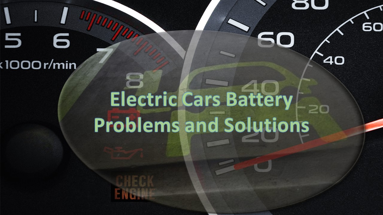 Electric Cars Battery Problems and Solutions