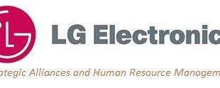 LG Electronics Strategic Alliances and HR Management Case Analysis