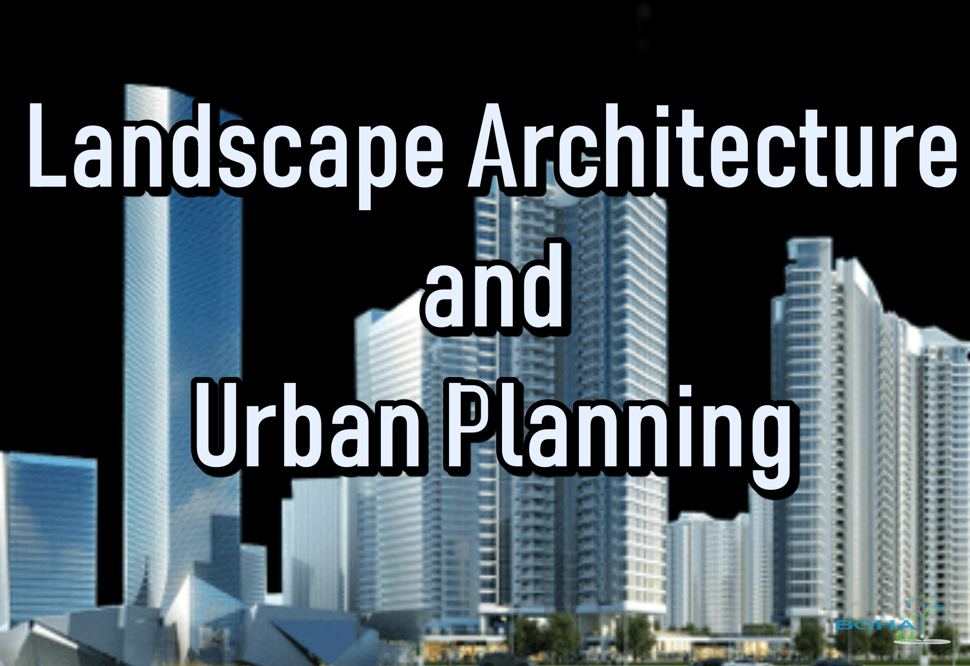 Landscape Architecture and Urban Planning