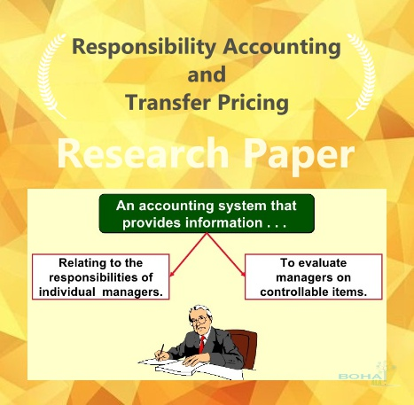 Responsibility Accounting and Transfer Pricing Research Paper
