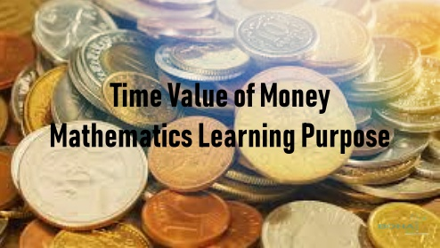 Time Value of Money Mathematics Learning Purpose