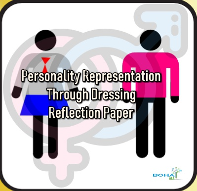Personality Representation Through Dressing Reflection Paper