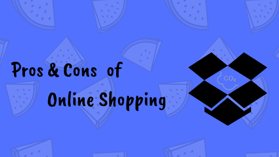 Pros and Cons of Online Shopping