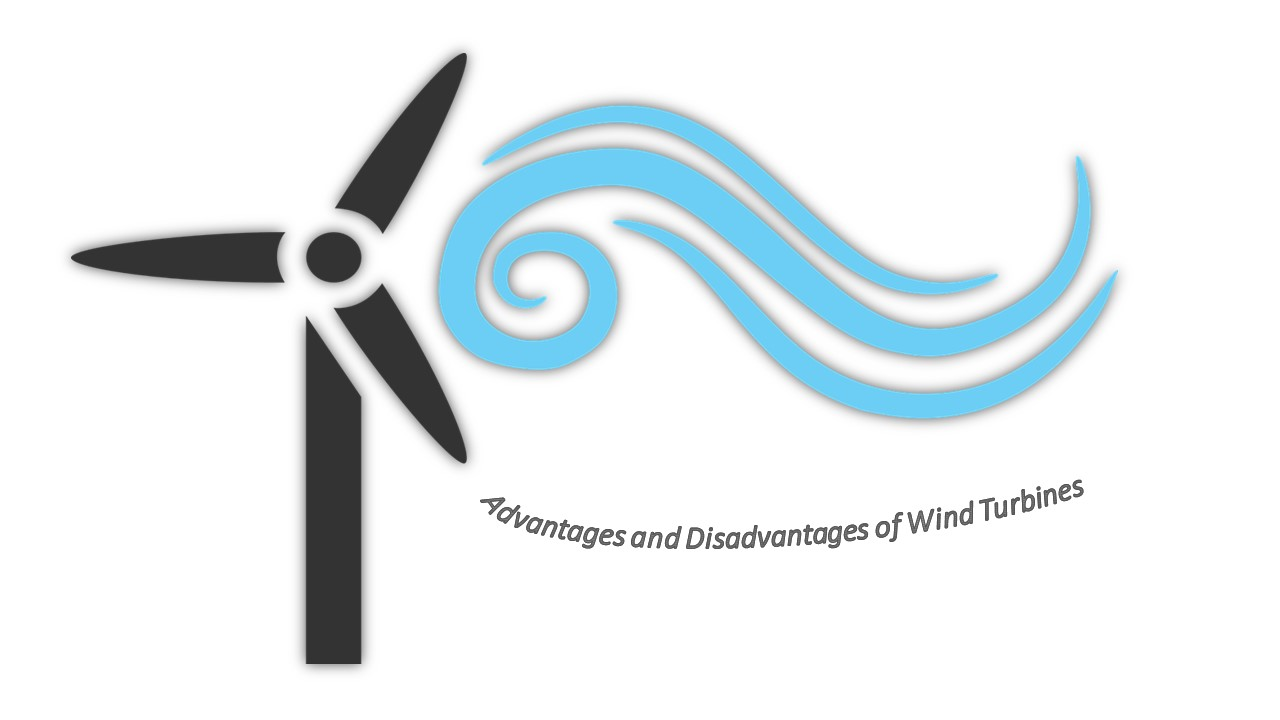 What are The Advantages and Disadvantages of Wind Turbines