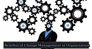 Benefits of Change Management in Organization