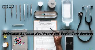 Difference Between Healthcare and Social Care Services