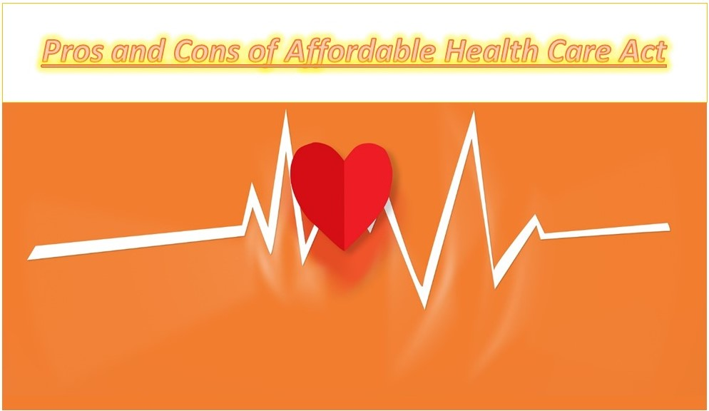 Pros and Cons of Affordable Health Care Act