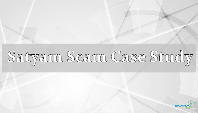 Satyam Scam Case Study