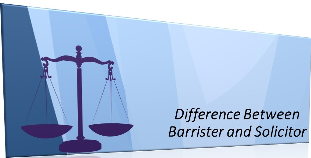 What is The Difference Between Barrister and Solicitor