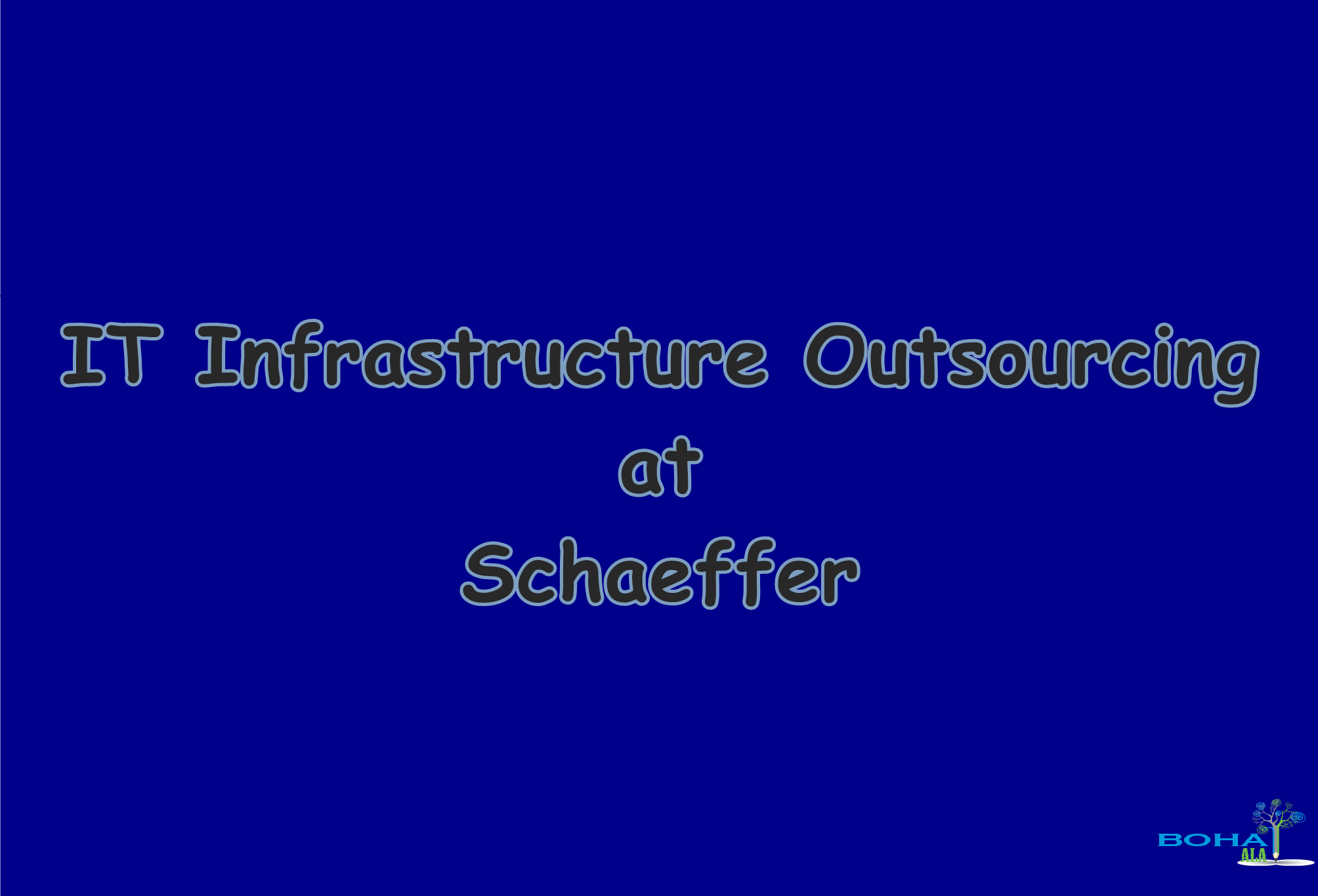 IT Infrastructure Outsourcing at Schaeffer