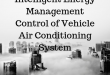 Intelligent Energy Management Control of Vehicle Air Conditioning System