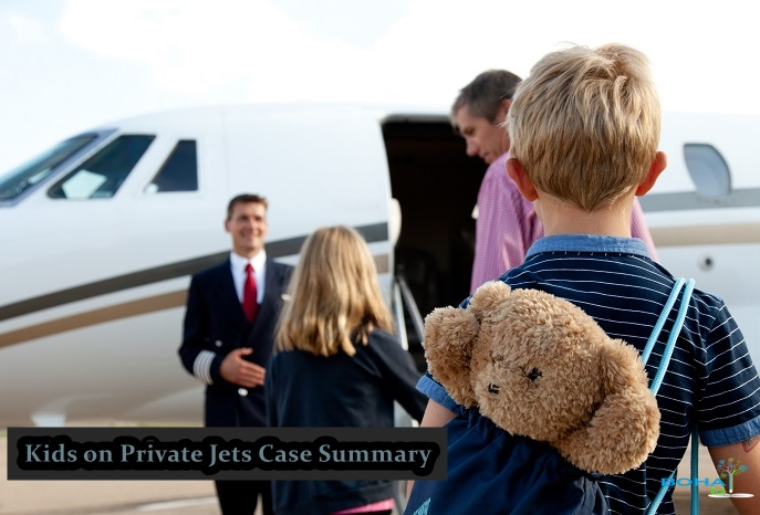 What do Kids do on Private Jets Case Summary