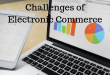 Opportunities and Challenges of Electronic Commerce