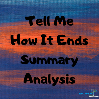Tell Me How It Ends Summary Analysis