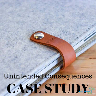 Unintended Consequences Case Study Analysis