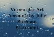 Vernacular Art Accounts by Julie Stedman Statement Explaination