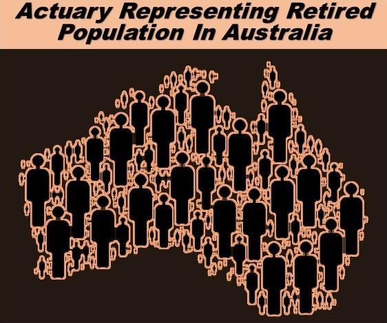 Actuary Representing Retired Population In Australia