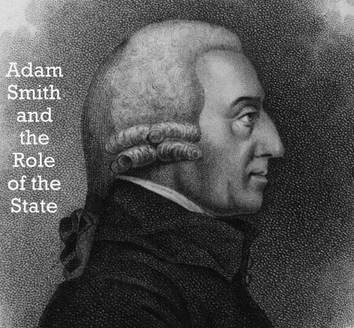 Adam Smith and the Role of the State