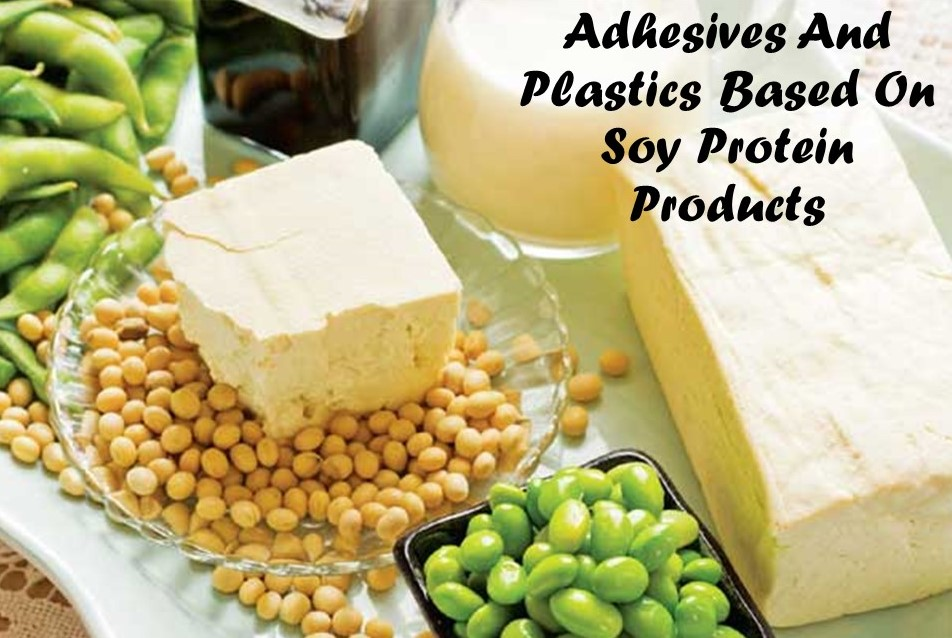 Adhesives And Plastics Based On Soy Protein Products
