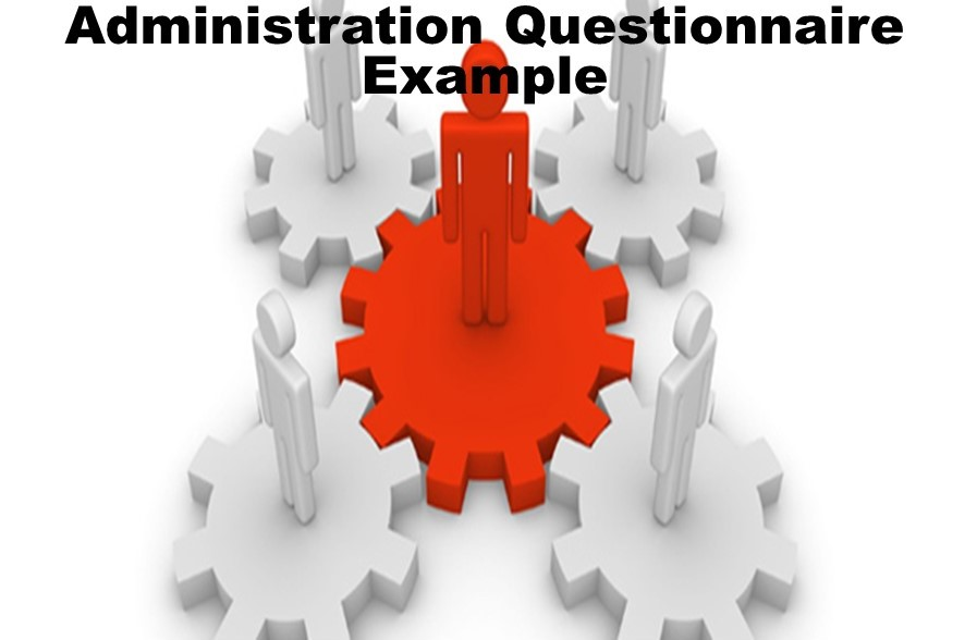 Administration Questionnaire Example