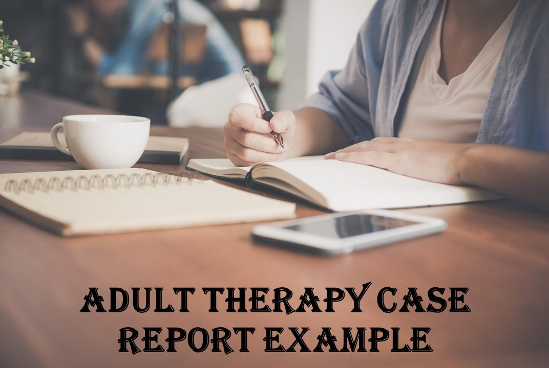Adult Therapy Case Report Example