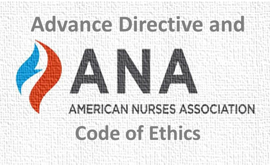 Advance Directive and American Nurses Association Code of Ethics