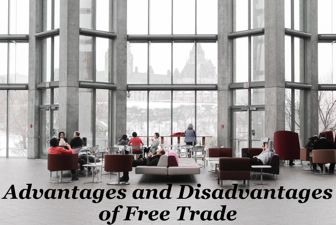 Advantages and Disadvantages of Free Trade