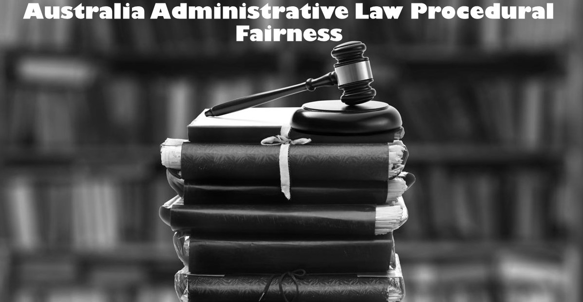 Australia Administrative Law Procedural Fairness