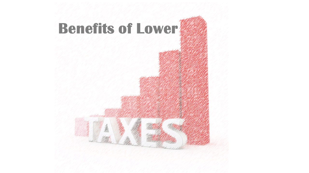 Benefits of Lower Taxes