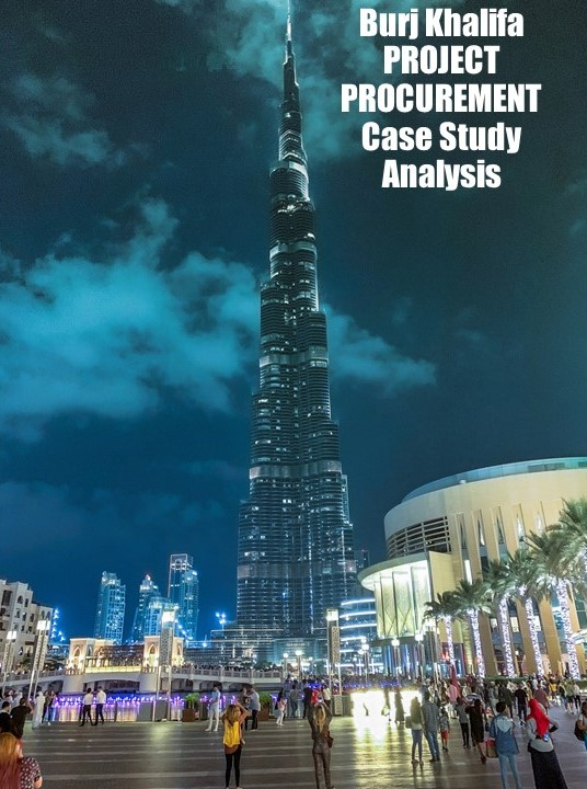 Burj Khalifa Project Management Case Study Analysis