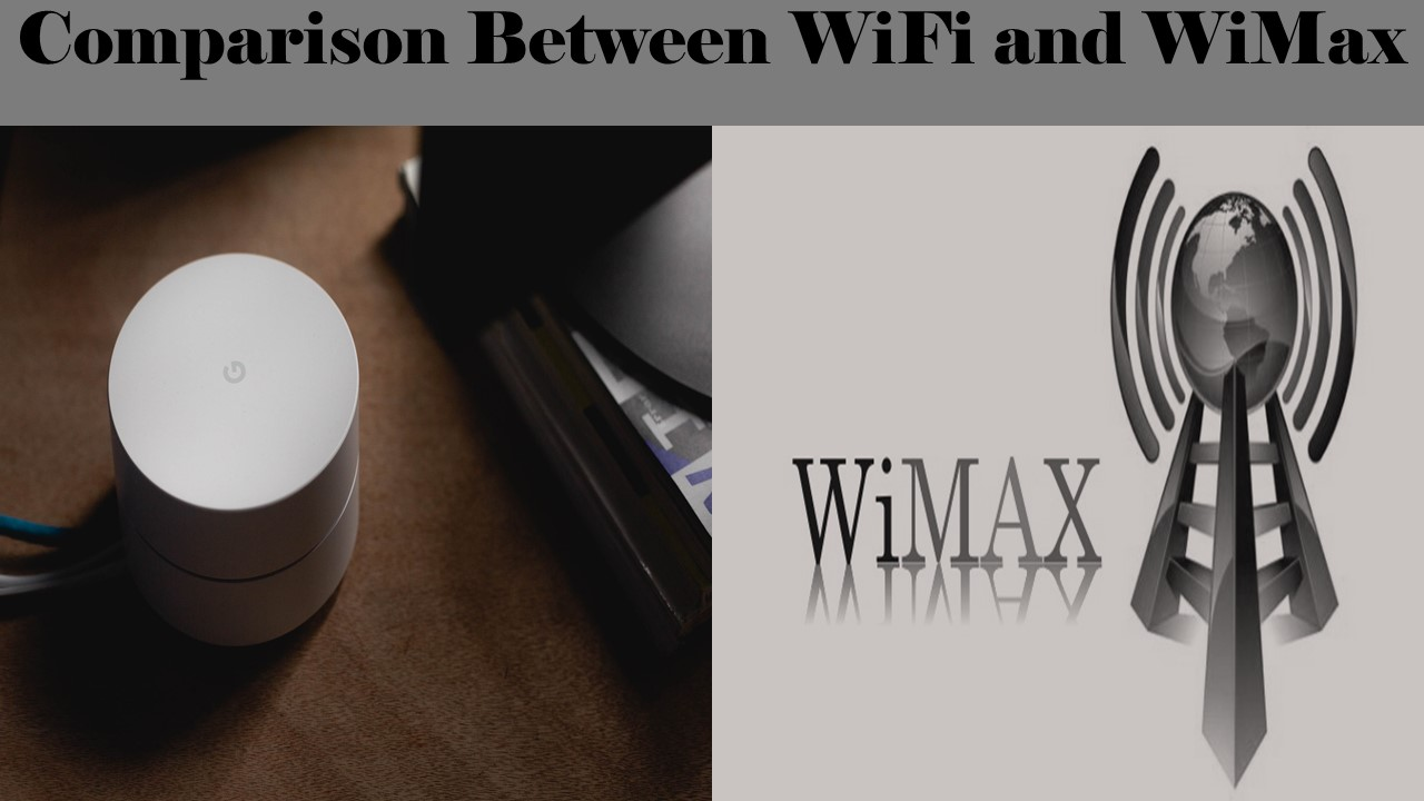 Comparison Between WiFi and WiMax