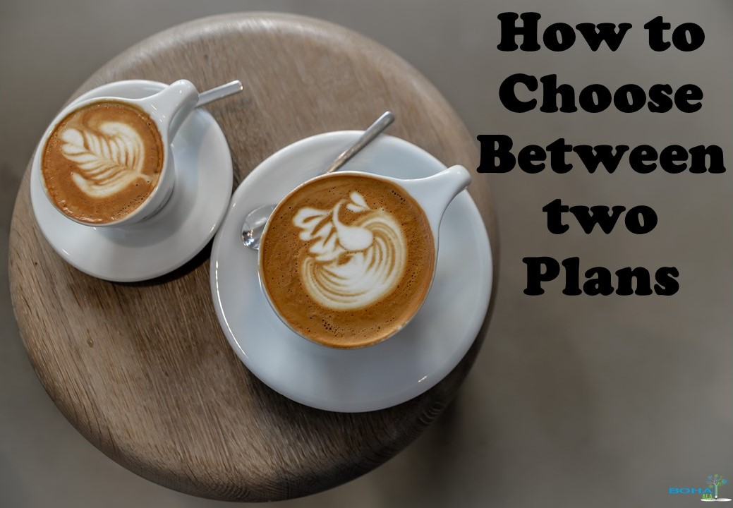 How to Choose Between two Plans