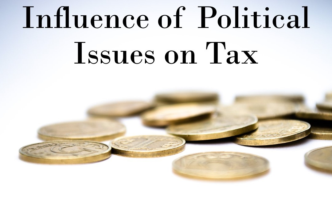 Influence of Political Issues on Tax