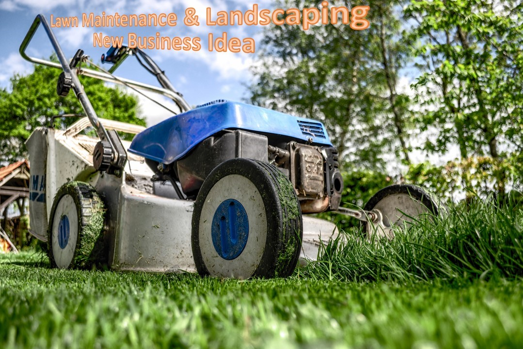 Lawn Maintenance and Landscaping New Business Idea