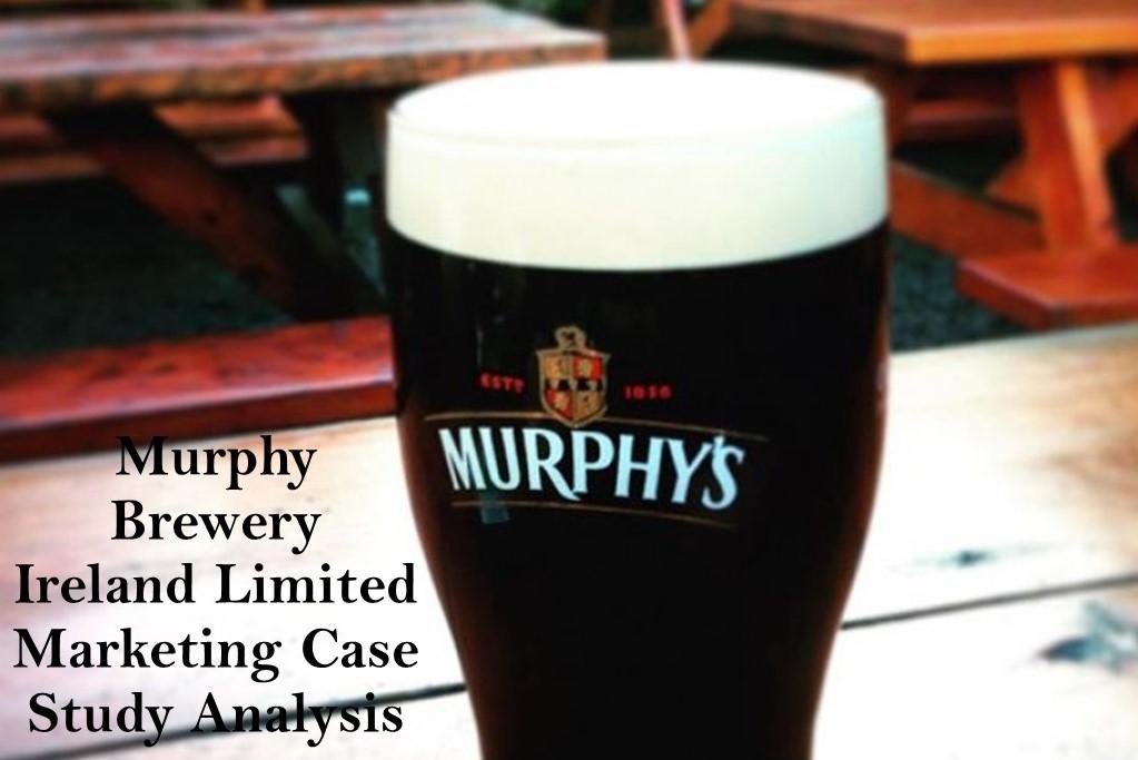 Murphy Brewery Ireland Limited Marketing Case Study Analysis
