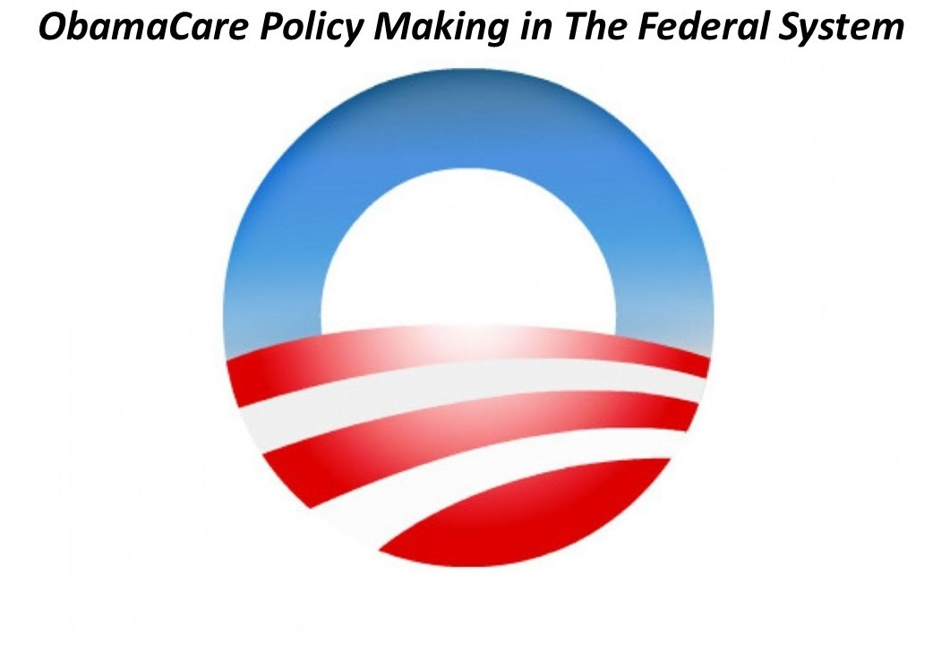 Obamacare Policy Making in The Federal System