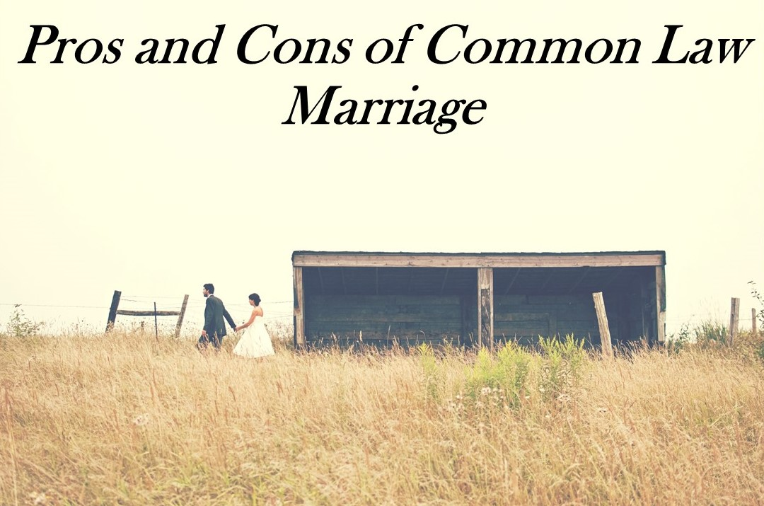 Pros and Cons of Common Law Marriage