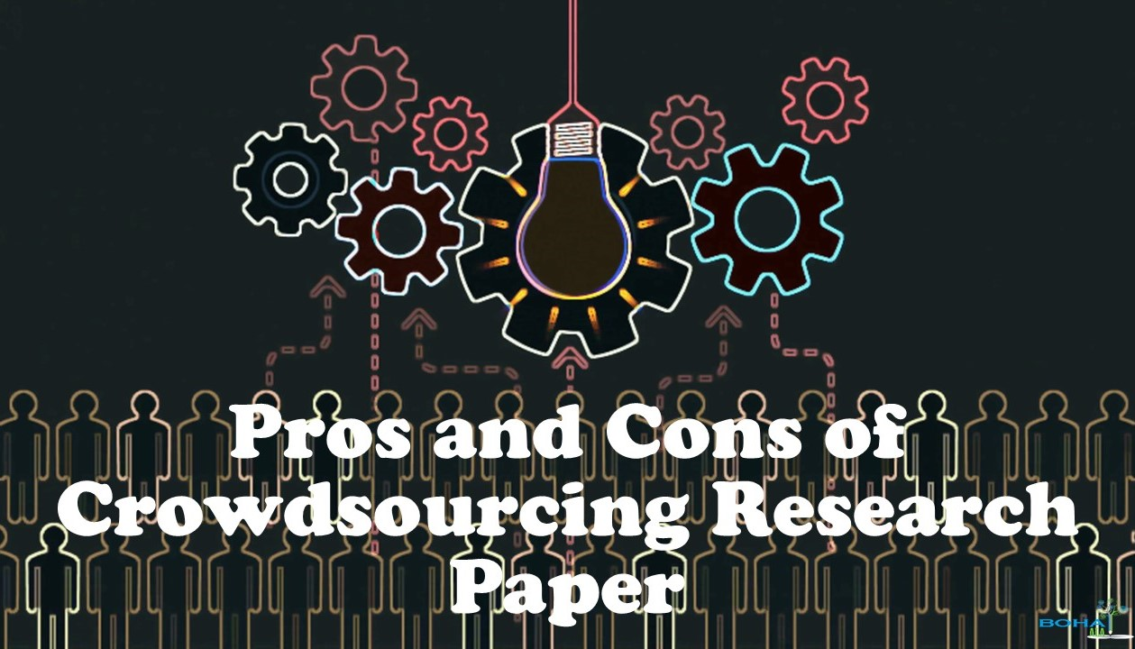 Pros and Cons of Crowdsourcing Research Paper