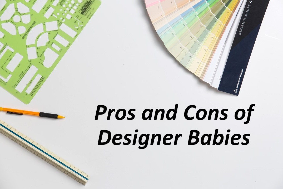 Pros and Cons of Designer Babies