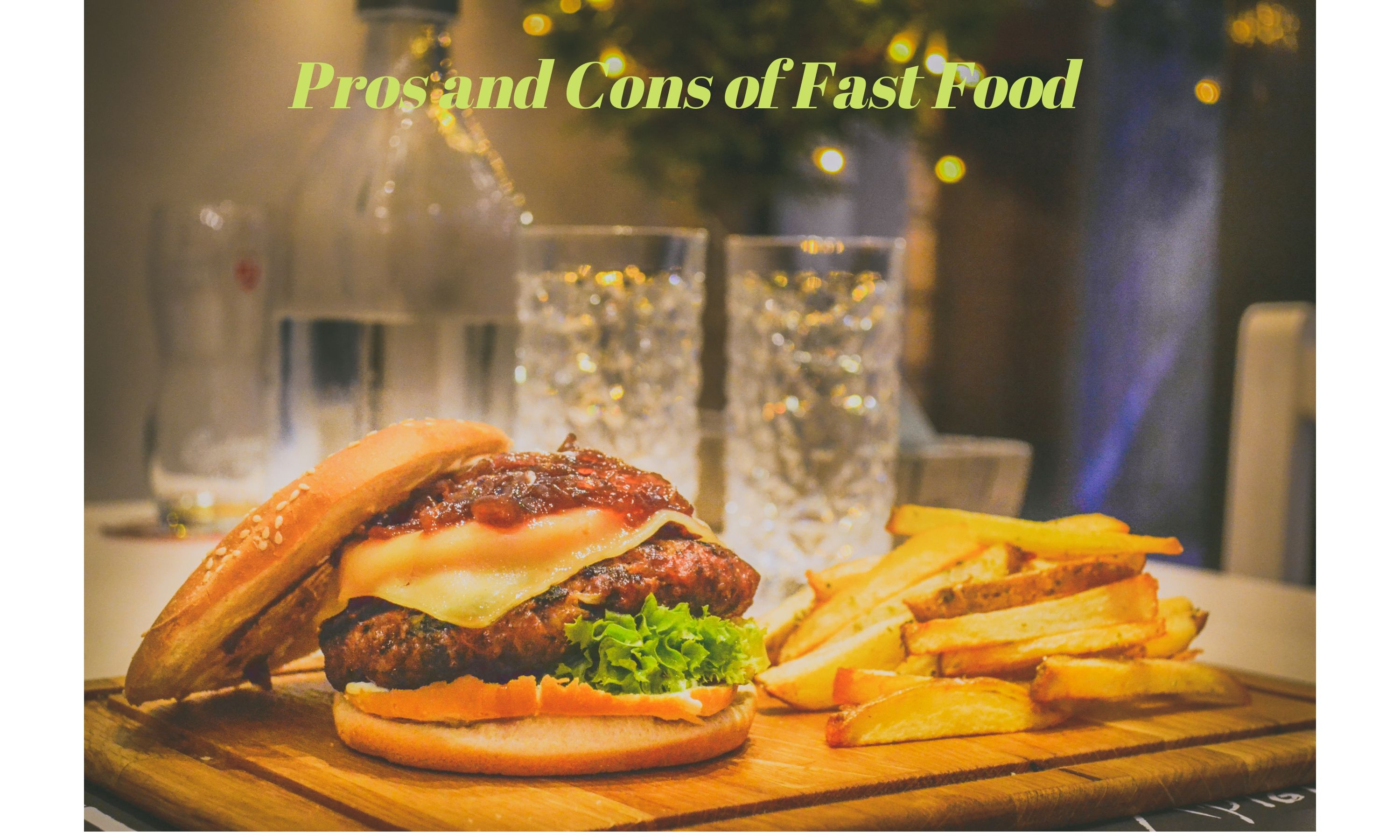 Pros and Cons of Fast Food