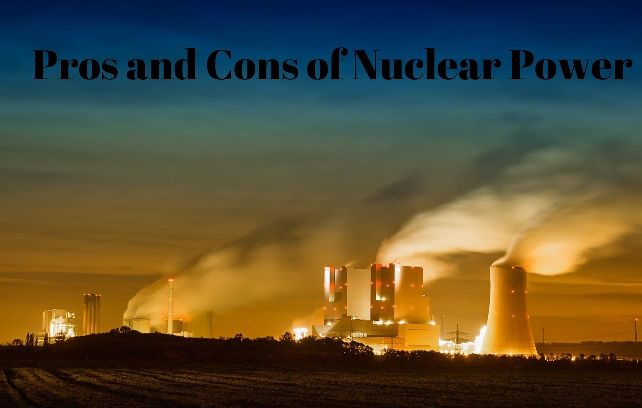 Pros and Cons of Nuclear Power Energy