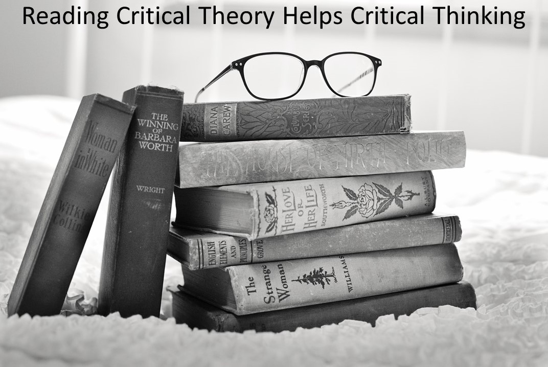 Reading Critical Theory Helps Critical Thinking