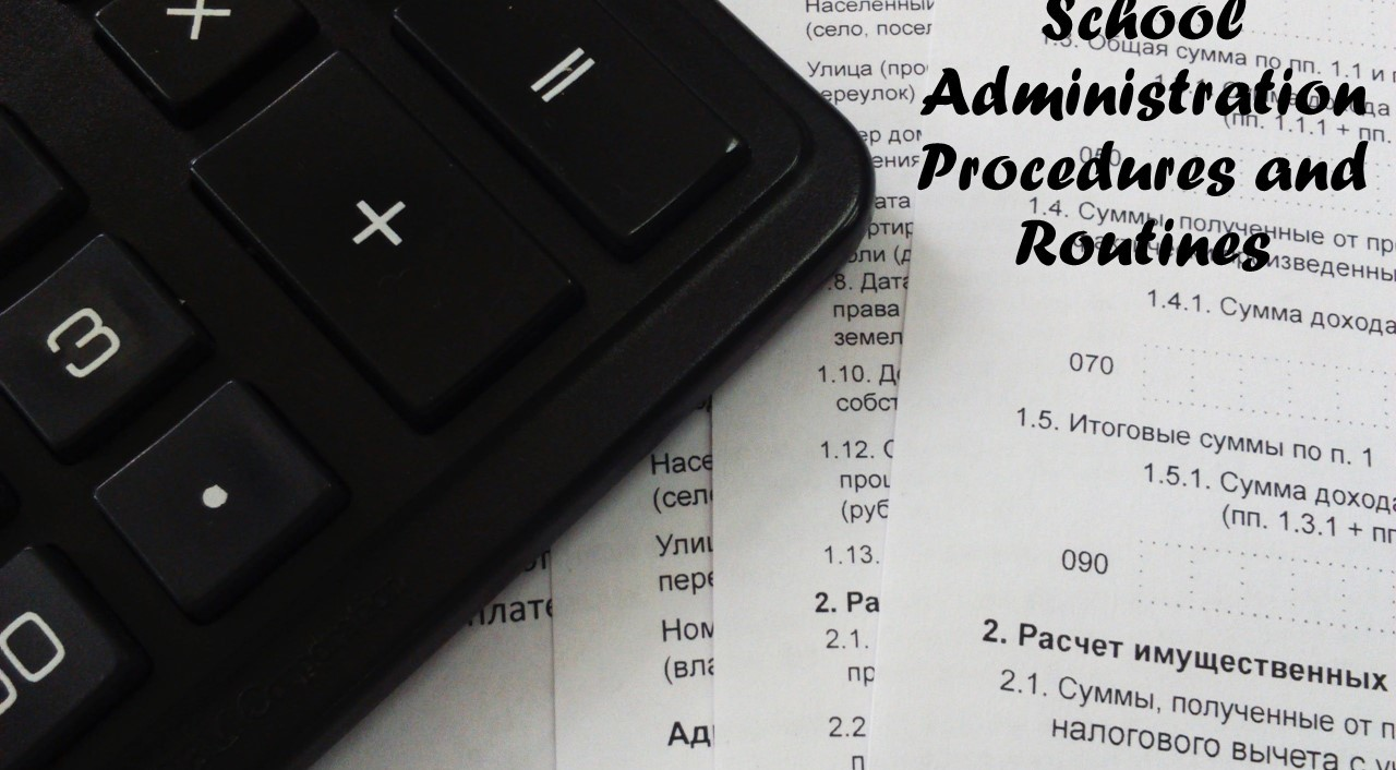 School Administration Procedures and Routines