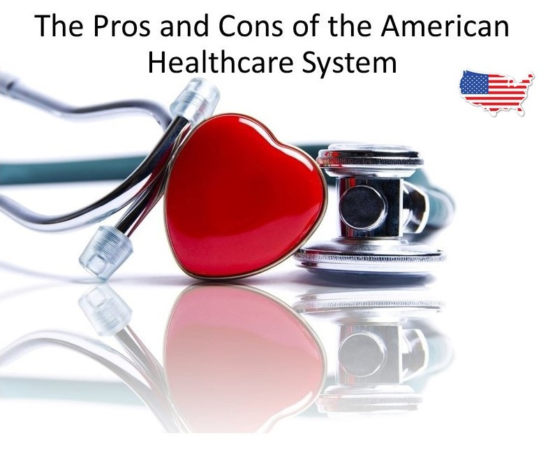 Pros and Cons of the American Healthcare System