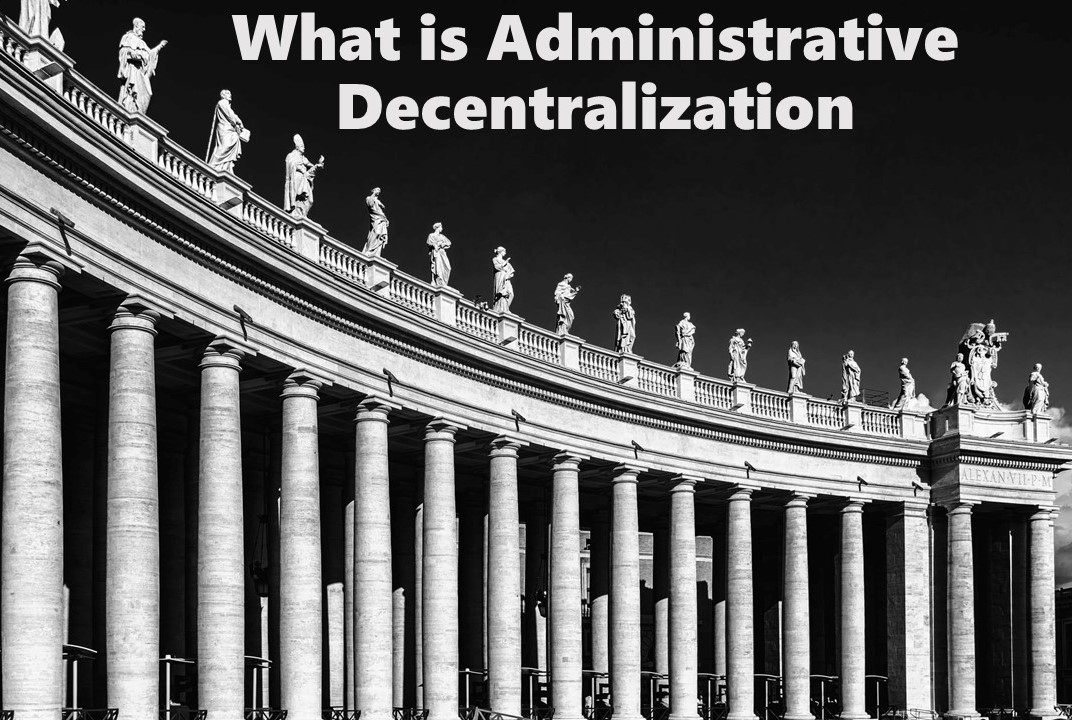 What is Administrative Decentralization