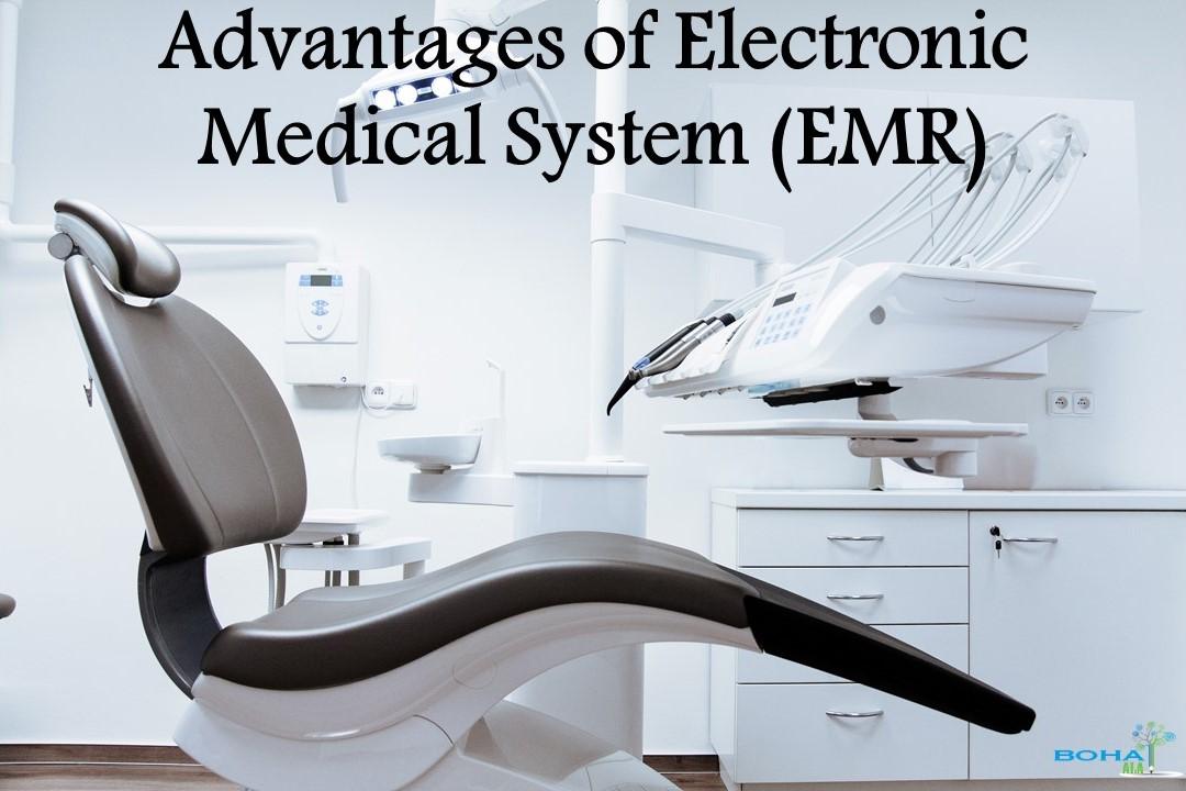 Advantages of Electronic Medical System (EMR)